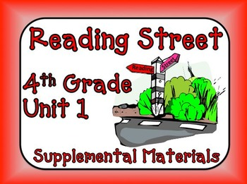 Reading Street 4th Grade Unit 1 Supplemental Materials