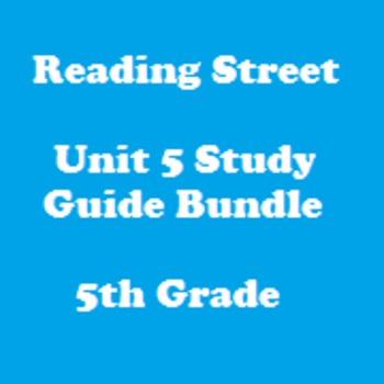 Reading Street 5th Grade Unit 5 Reading Study Guide Bundle