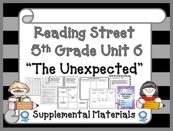 "Reading Street 5th Grade Unit 6 ""The Unexpected"" Supplemen"