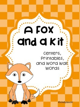 Reading Street, A Fox and a Kit,  Centers, Printables, and
