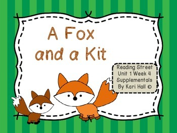 Reading Street A Fox and a Kit Unit 1 Week 4 Differentiate