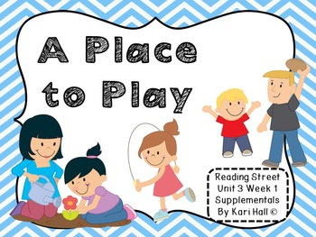 Reading Street A Place to Play Unit 3 Week 1 Differentiate