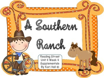 Reading Street A Southern Ranch Unit 4 Week 4 Differentiat