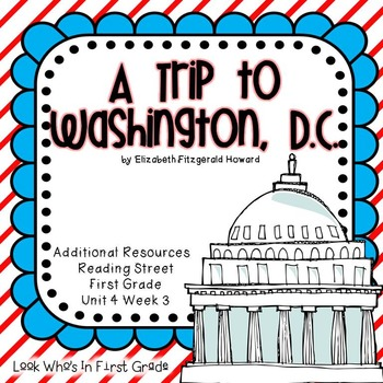 """Reading Street """"A Trip to Washington, D.C."""" Additional Resources"""