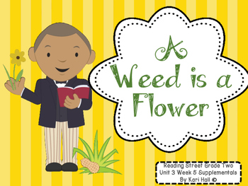 Reading Street A Weed is a Flower Unit 3 Week 5 Differenti