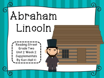 Reading Street Abraham Lincoln Unit 2 Week 2 Differentiate
