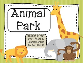Reading Street Animal Park Unit 1 Week 6 Differentiated Re