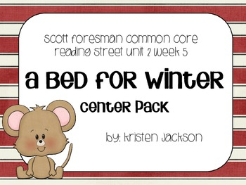 Reading Street Common Core A Bed for Winter Centers Unit 2 Week 5