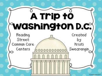 Reading Street Common Core A Trip to Washington D.C. Cente