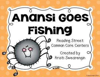Reading Street Common Core Anansi Goes Fishing Centers Uni