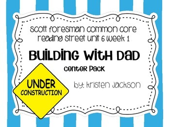 Reading Street Common Core Building With Dad Centers Unit