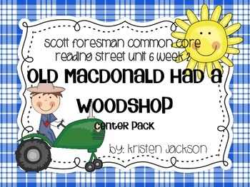Reading Street Common Core Old Macdonald had a Woodshop  C
