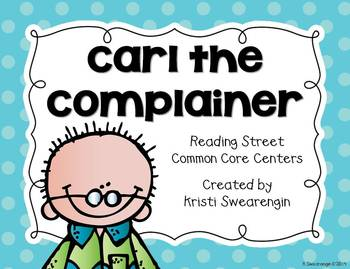 Reading Street Common Core Carl the Complainer Centers Uni
