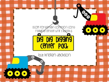 Reading Street Common Core Dig, Dig, Digging Centers Unit