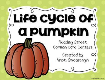 Reading Street Common Core Life Cycle of a Pumpkin Centers
