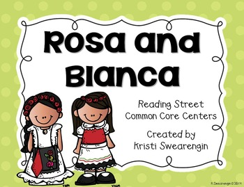 Reading Street Common Core Rosa and Blanca Centers Unit 3 Week 4