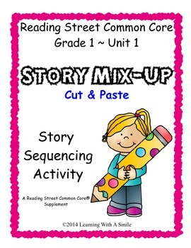 Reading Street FIRST GRADE (Unit 1) STORY MIX-UP: Put the