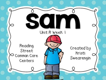 Reading Street Common Core Sam Unit R Week 1