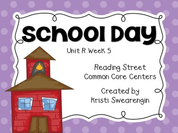 Reading Street Common Core School Day Unit R Week 5