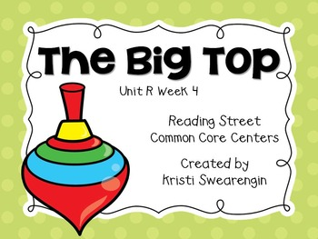 Reading Street Common Core The Big Top Unit R Week 4