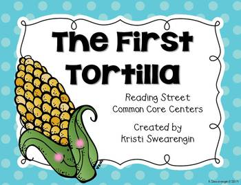 Reading Street Common Core The First Tortilla Centers Unit