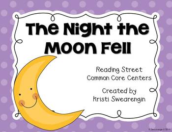 Reading Street Common Core The Night the Moon Fell Centers