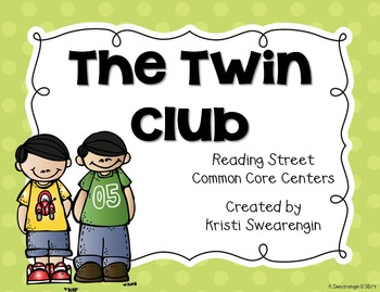 Reading Street Common Core The Twin Club Centers Unit 1 Week 1