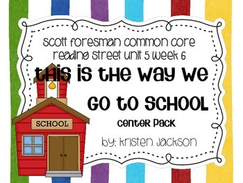 Reading Street Common Core This is the Way We Go to School