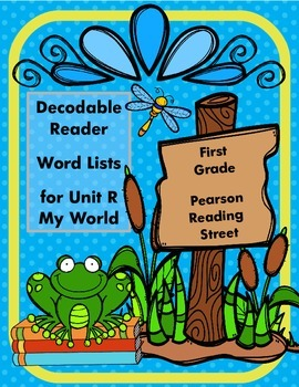 Reading Street Decodable Word List for Unit R My World