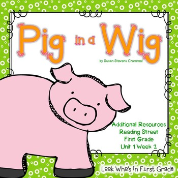 "Reading Street First Grade ""Pig in a Wig"" Additional Resources"