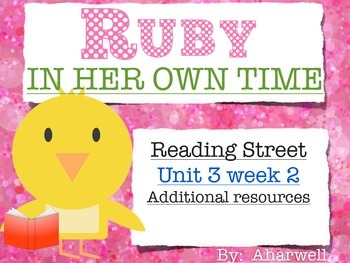 Reading Street First Grade Unit 3 Week 2 Ruby in Her Own T