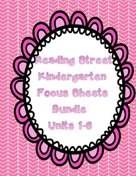 Reading Street Focus Sheets Bundle  for Units 1-6