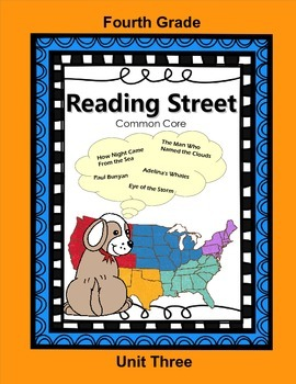 Reading Street Fourth Grade Unit Three (Common Core)