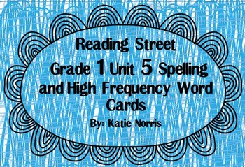 Reading Street, Grade 1, Unit 5 Spelling and High Frequenc