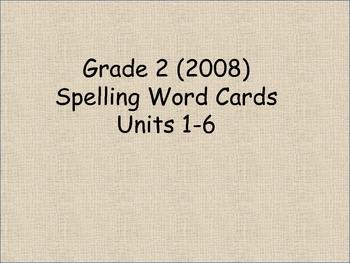 Grade 2 Spelling Words Units 1-6 for Reading Street (2008)