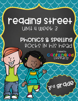 Reading Street, Grade 3, Unit 4 Week 3, Rocks in His Head