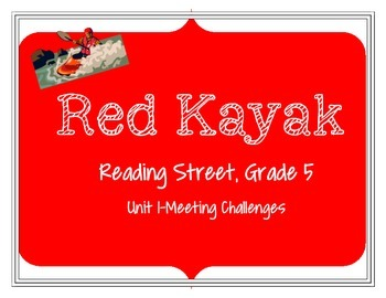 Reading Street, Grade 5: Red Kayak activities-Unit 1, Meet
