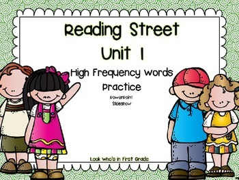 Reading Street Unit 1 High Frequency Words PowerPoint Slid
