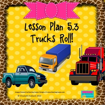Trucks Roll:  Editable Lesson Plan