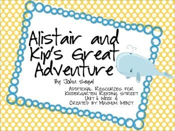 "Reading Street Kindergarten ""Alistair and Kip's Great Adve"
