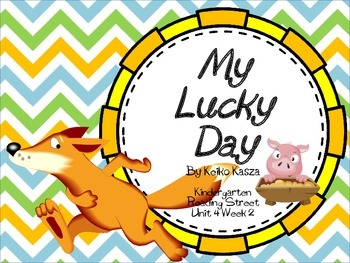 "Reading Street Kindergarten ""My Lucky Day"" Resources"