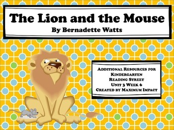"""Reading Street Kindergarten """"The Lion and the Mouse"""" Resources"""
