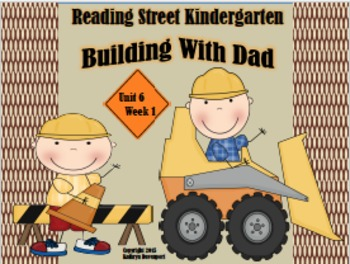 Reading Street Kindergarten Unit 6 Week 1 Building With Dad