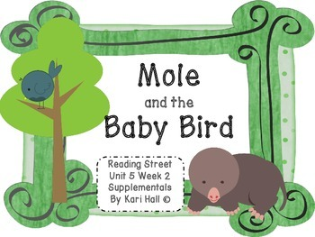 Reading Street Mole and the Baby Bird Unit 5 Week 2, first
