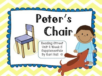 Reading Street Peter's Chair Unit 4 Week 5 differentiated