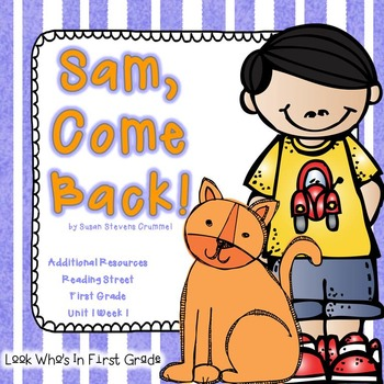 "Reading Street ""Sam, Come Back!"" Additional Resources"
