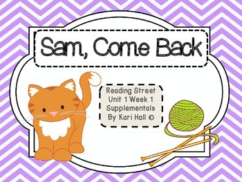 Reading Street Sam, Come Back! Unit 1 Week 1 Differentiate