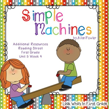 """Reading Street """"Simple Machines"""" Additional Resources"""