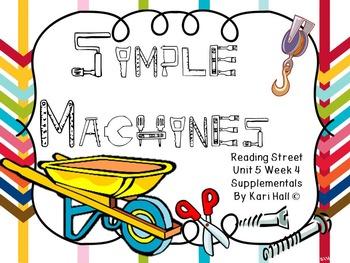 Reading Street Simple Machines, Unit 5 Week 4, First grade