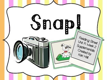 Reading Street Snap! Unit R Week 2 Differentiated Resource